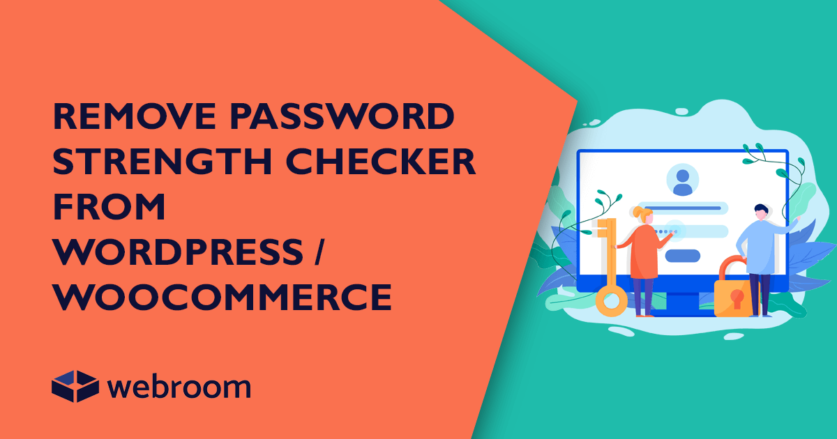 How to remove password strength checker from WooCommerce
