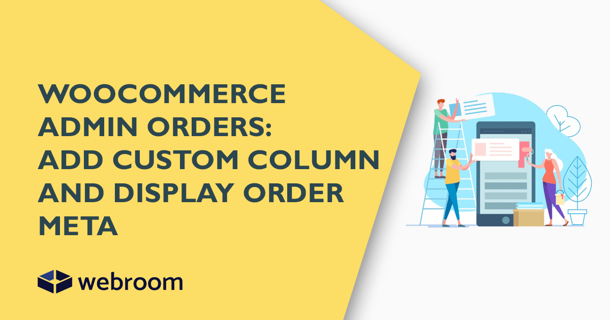 How to add custom column and display order meta in WooCommerce admin