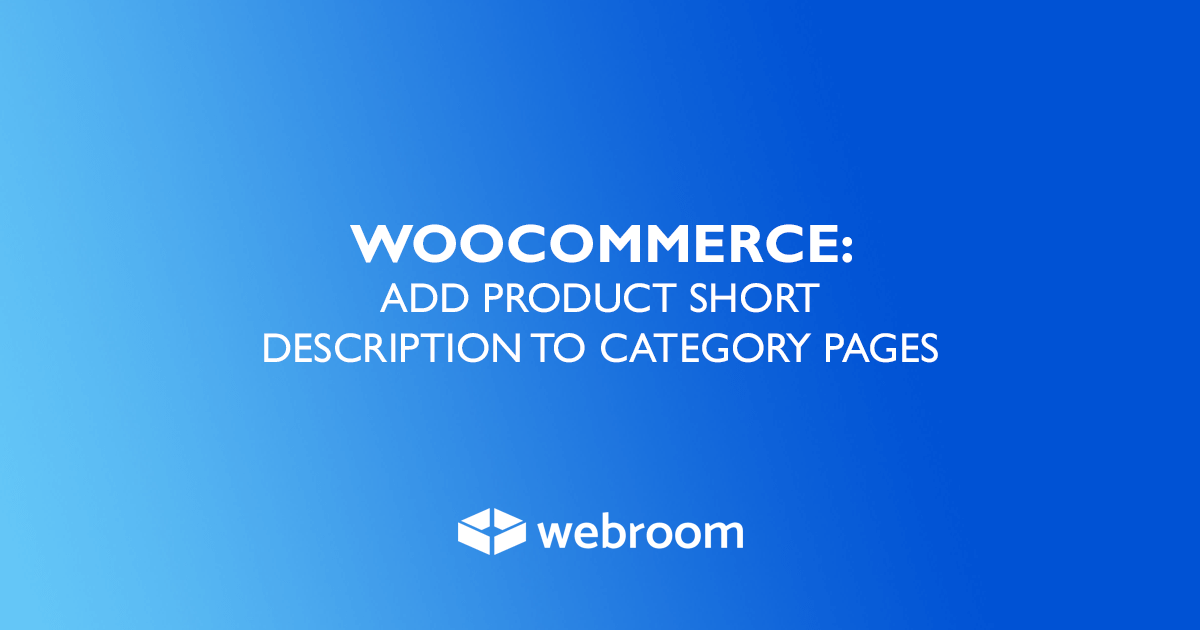 WooCommerce: Add product short description to category pages