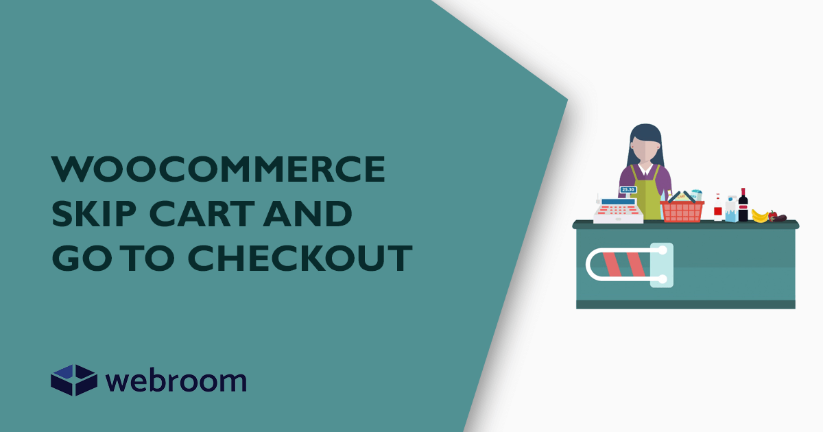 Woocommerce skip cart and go to checkout