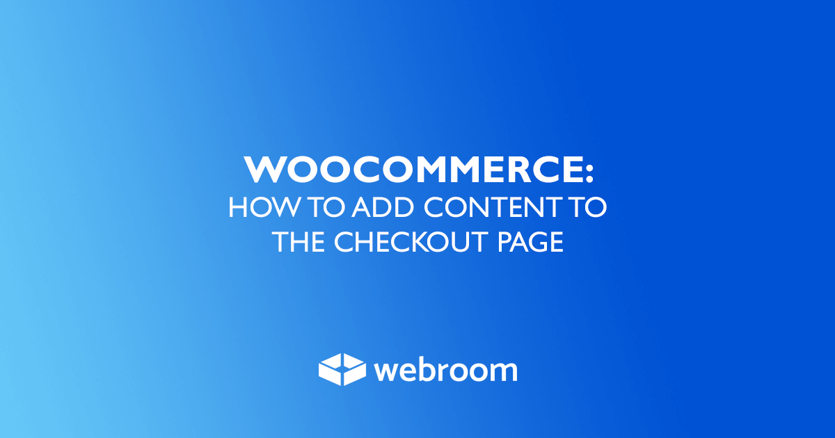 woocommerce How to add content tothe checkout page