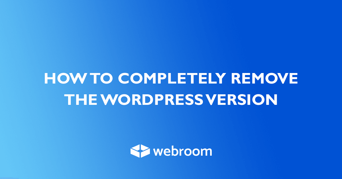 How to completely Remove The Wordpress version