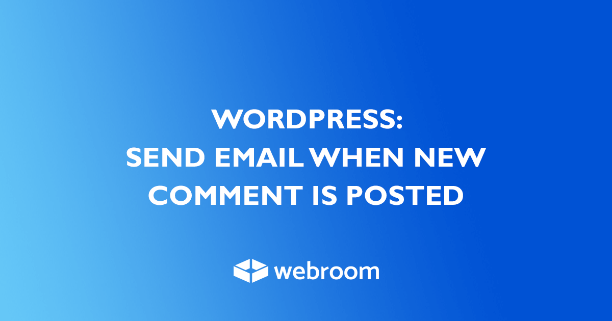 Send email when new comment is posted in WordPress