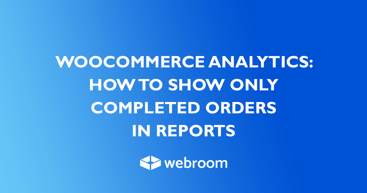 WooCommerce Analytics - how to show only completed orders in reports