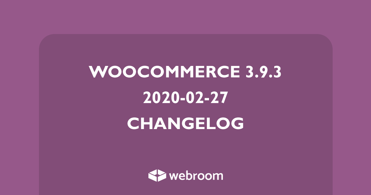 woocommerce 3.9.3 changelog