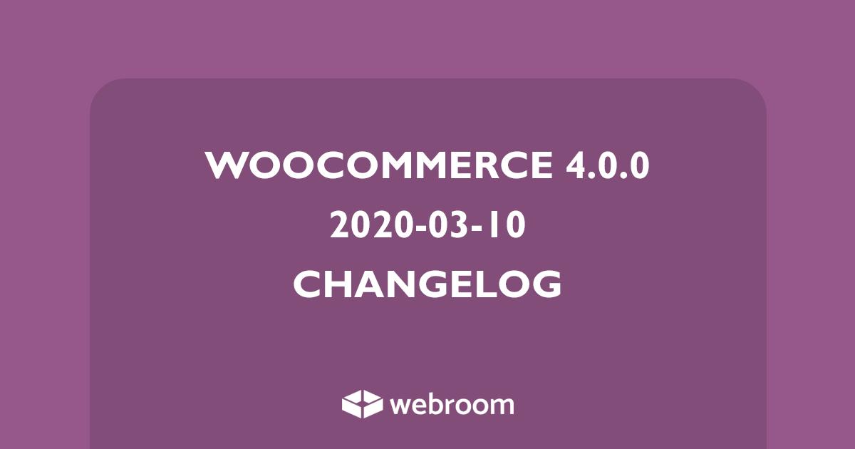 WooCommerce 4.0.0 Changelog