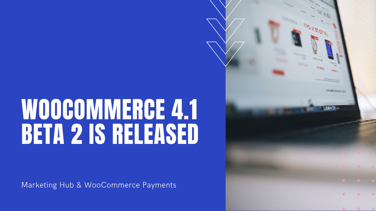 WooCommerce 4.1 Beta 2 is released