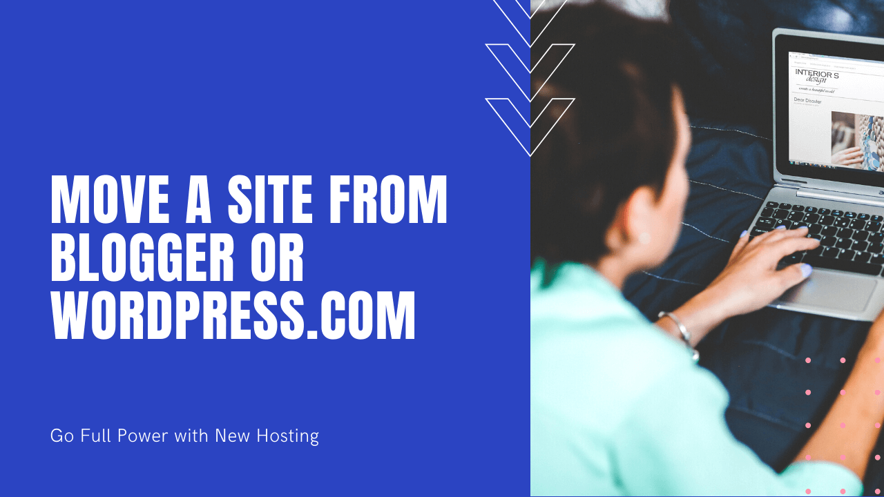 Move a site from Blogger or Wordpress-com