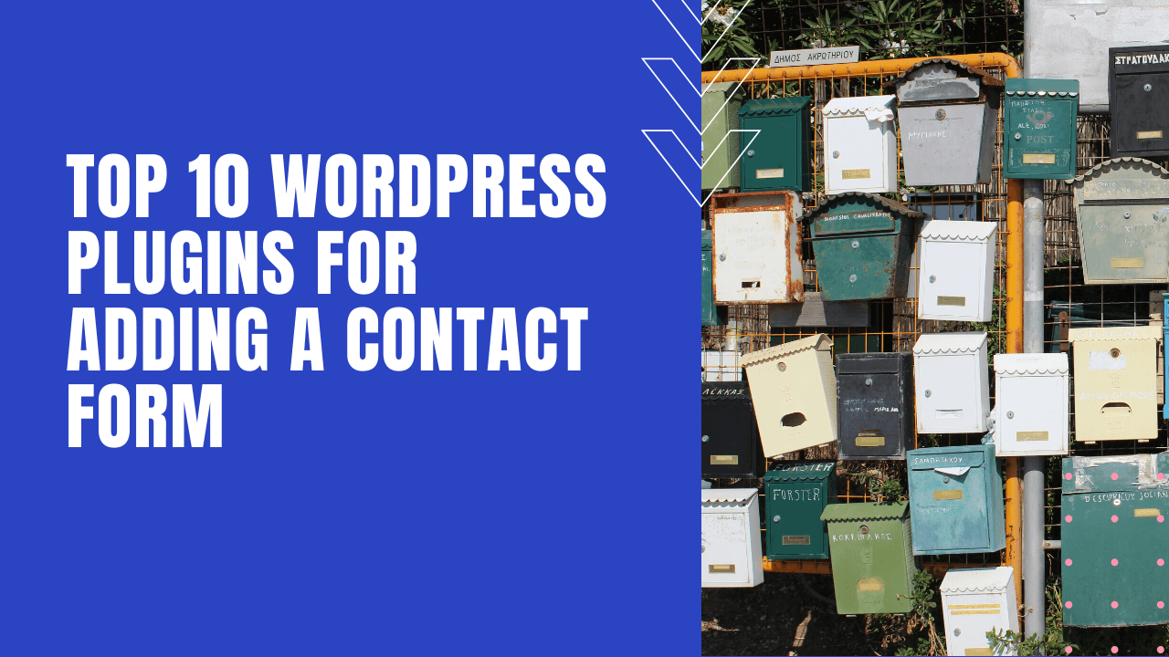 Top 10 WordPress Plugins for Adding a Contact Form
