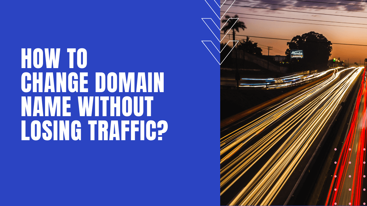 How to change domain name without losing traffic?