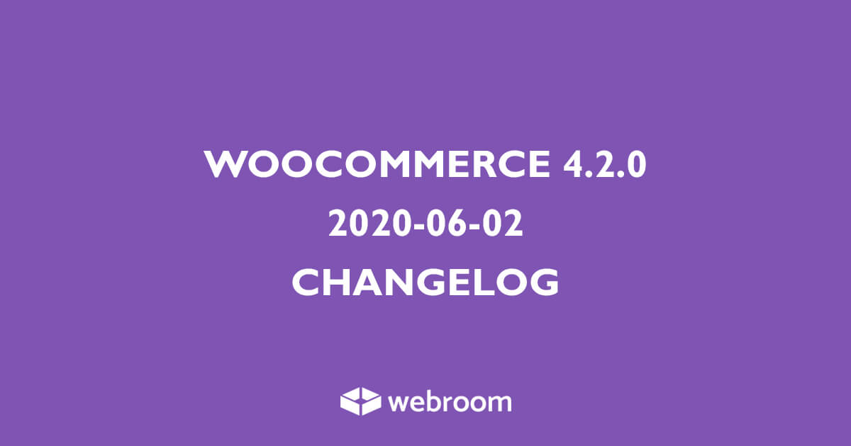 WooCommerce 4.2 Changelog