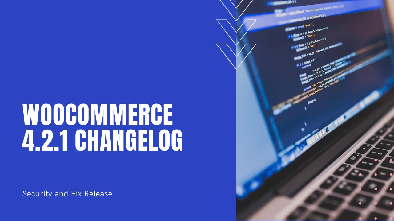 WooCommerce 4.2.1 Changelog