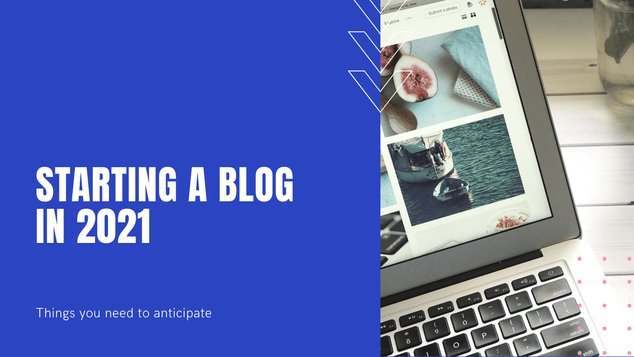 Starting a blog in 2021 - 8 things you need to anticipate