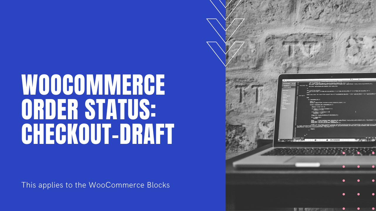WooCommerce Order Status: checkout-draft